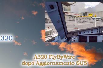A320 FlyByWire – Dopo Agg. SU5