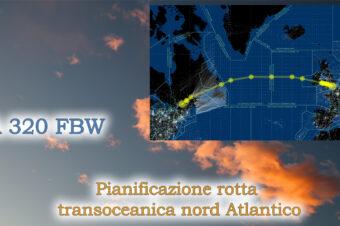 A320 FBW – Pianificare una rotta Oceanica